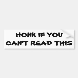 Honk If You Can't Read This Ironic Bumper Sticker