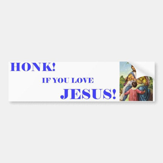 HONK IF YOU LOVE JESUS 3 BUMPER STICKER