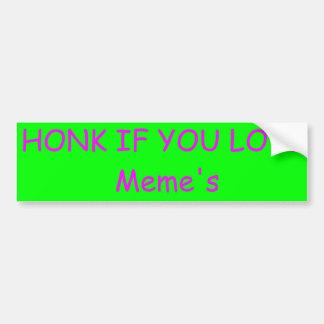 HONK IF YOU LOVE Meme's BUMPER STICKER Car Bumper Sticker