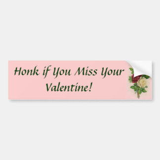 Honk if You Miss Your Valentine! Bumper Sticker