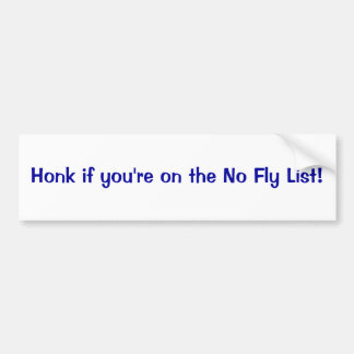 Honk if you re on the no fly list bumper sticker
