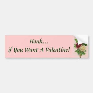 Honk if You Want a Valentine! Bumper Sticker