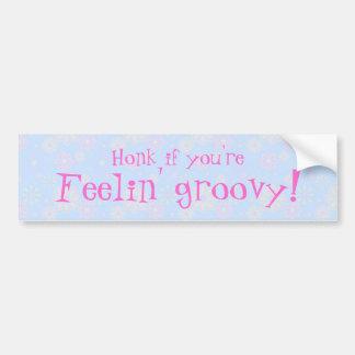 Honk if you're Feelin' Groovy Bumper Sticker