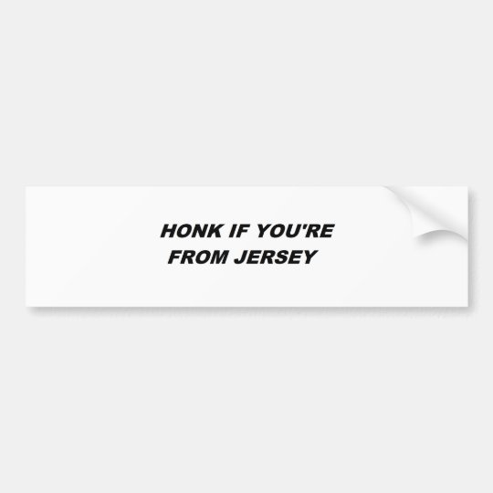 HONK IF YOU'RE FROM JERSEY BUMPER STICKER