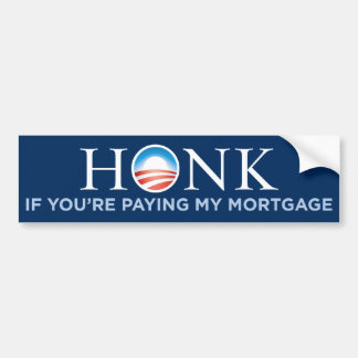 Honk If You're Paying My Mortgage Bumper Sticker