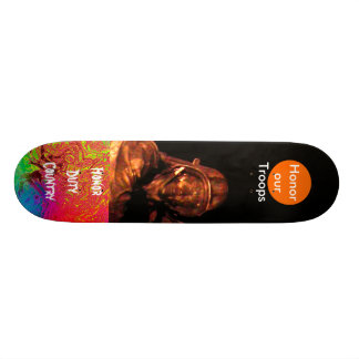 Honor Our Troops Honor Duty Country Skateboard