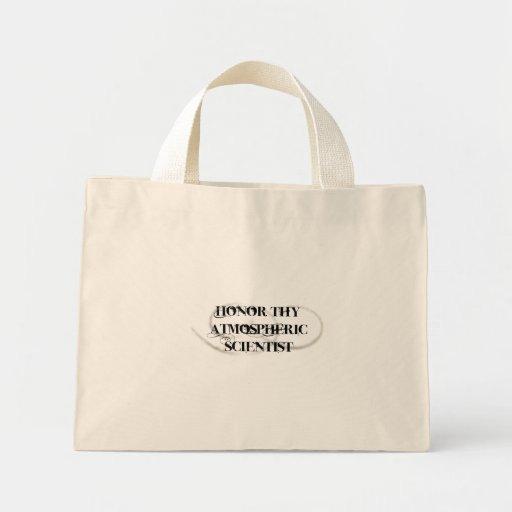 Honor Thy Atmospheric Scientist Tote Bags