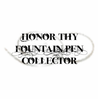 Honor Thy Fountain Pen Collector Standing Photo Sculpture