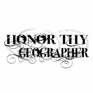 Honor Thy Geographer Standing Photo Sculpture
