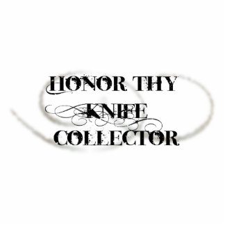 Honor Thy Knife Collector Standing Photo Sculpture