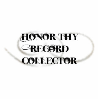 Honor Thy Record Collector Standing Photo Sculpture