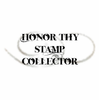Honor Thy Stamp Collector Standing Photo Sculpture