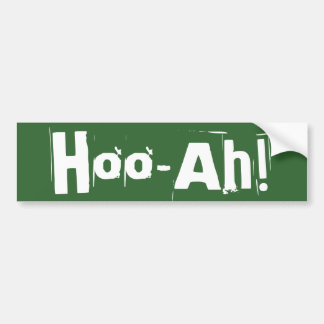 Hoo-Ah! Bumper Sticker