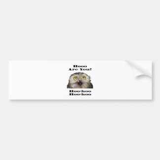 Hoo Are You? Owl Who Are You? Car Bumper Sticker