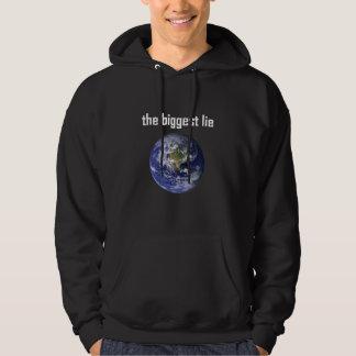 Hooded sweatshirt the biggest lie