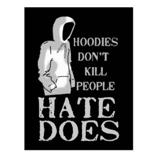 Hoodies Don't Kill People, Hate Does Postcard