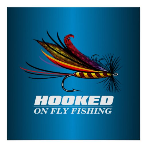 Hooked On Fly Fishing Poster