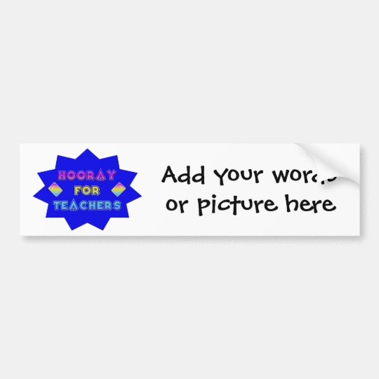 Hooray for teachers! bumper sticker