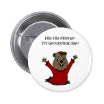 hooray its Groundhog day in white 6 Cm Round Badge