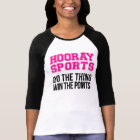 Hooray Sports Do The Thing Win The Points - Pink T-Shirt