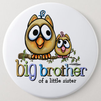 Hoot for Big Brother - Baby Sis 6 Cm Round Badge