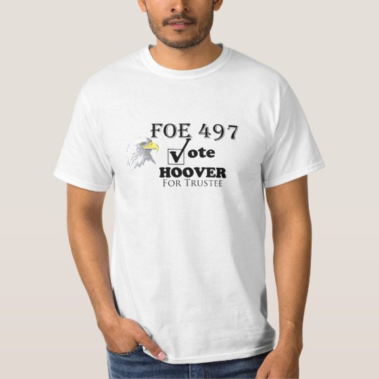 Hoover for FOE Trustee T-Shirt