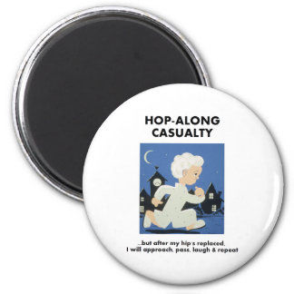 Hop-Along Casualty - Until Hip Replaced Magnet