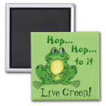 Hop to it! Live Green! - Hoppy Frog Magnet