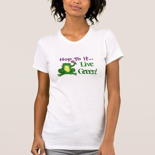 Hop to it! Live Green! - Hoppy Frog Tee