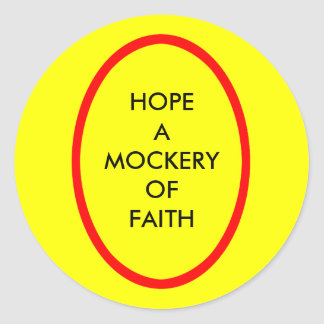 HOPE A MOCKERY OF FAITH The MUSEUM Zazzle Gifts Sticker