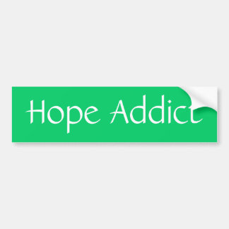 Hope Addict Bumper Sticker
