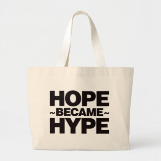 Hope Became Hype - Black Bags