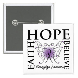 Hope Believe Faith - Fibromyalgia Pinback Buttons