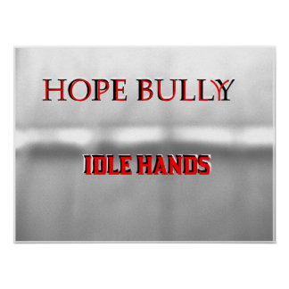 """Hope Bully Poster-""""Idle Hands"""""""