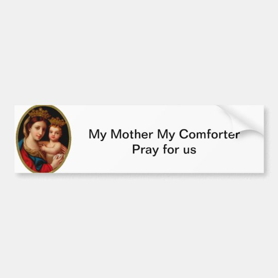 hope-c1.jpg, My Mother My ComforterPray for us Bumper Sticker