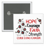 Hope Courage Faith Strength 3 Lung Cancer Buttons