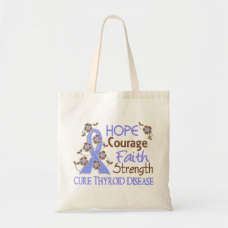 Hope Courage Faith Strength 3 Thyroid Disease Budget Tote Bag