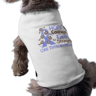 Hope Courage Faith Strength 3 Thyroid Disease Pet T-shirt