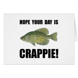 Hope Day Is Crappie Greeting Card