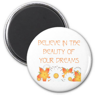Hope, Dreams and Beauty 6 Cm Round Magnet