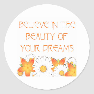 Hope, Dreams and Beauty Round Sticker