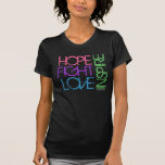 Hope, Fight, Love, Inspire T Shirts