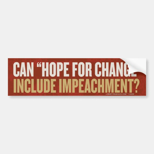 Hope for Change Impeachment Bumper Sticker