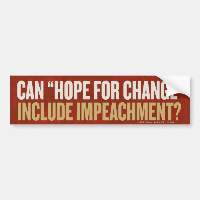 Hope for Change Impeachment Bumper Sticker