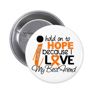 Hope For My Best Friend Multiple Sclerosis MS 6 Cm Round Badge