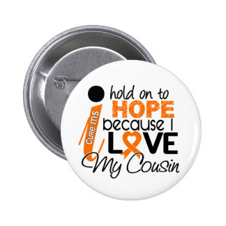 Hope For My Cousin Multiple Sclerosis MS 6 Cm Round Badge