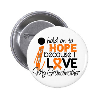 Hope For My Grandmother MS Multiple Sclerosis 6 Cm Round Badge