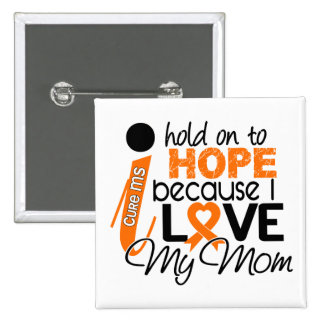 Hope For My Mom Multiple Sclerosis MS 15 Cm Square Badge
