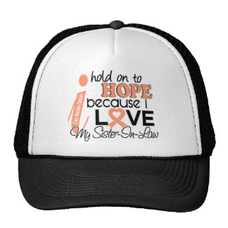 Hope For My Sister-In-Law Uterine Cancer Hats