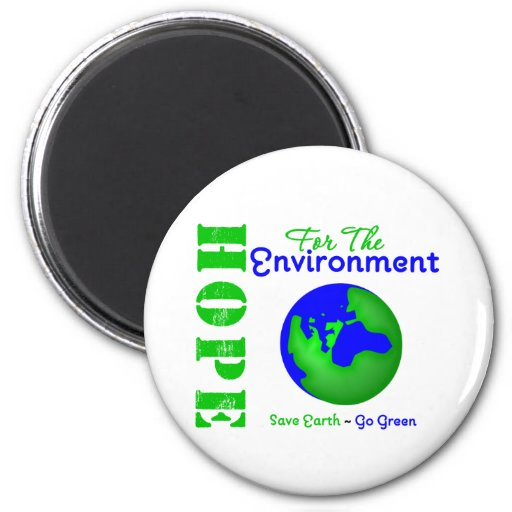 Hope For The Environment Save Earth Go Green Magnets